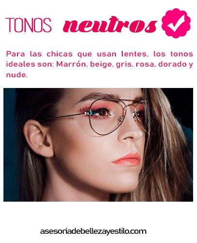 maquillaje para chicas que usan lentes, usar tonos neutros