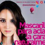 MASCARILLAS PARA ACLARAR LA CARA NATURALMENTE