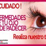 Las enfermedades que pueden dejarte ciego, entérate antes de que sea tarde.