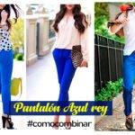 ¿Cómo Combinar un Pantalón azul Rey? en Hombre y Mujer